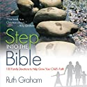 Step into the Bible: 100 Bible Stories for Family Devotions (       UNABRIDGED) by Ruth Graham Narrated by Devon O'Day