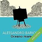 Oceano mare | Livre audio Auteur(s) : Alessandro Baricco Narrateur(s) : Riccardo Bocci