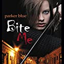 Bite Me Audiobook by Parker Blue Narrated by Mare Trevathan