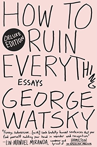 how-to-ruin-everything-deluxe-essays