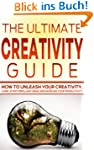 Creativity: The Ultimate Creativity G...