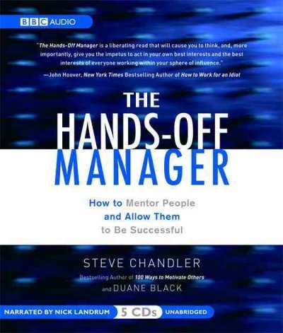 The Hands-Off Manager - How to Mentor People and Allow Them to Be Successful - Steve Chandler, Duane Black