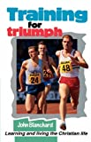 Training for triumph (0852342748) by Blanchard, John