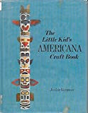 img - for The Little Kid's Americana Craft Book book / textbook / text book