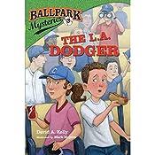 The L.A. Dodger: Ballpark Mysteries, Book 3 | David A. Kelly