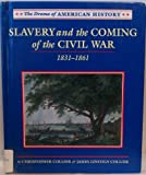 Slavery and the Coming of the Civil War, 1831-1861 (Drama of American History) (0761408177) by Collier, Christopher