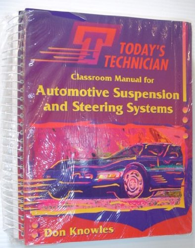 Automotive Suspension and Steering Systems (Today's Technician Shop Manual)