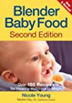 Blender Baby Food: Over 175 Recipes f...