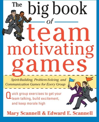 The Big Book of Team-Motivating Games: Spirit-Building, Problem-Solving and Communication Games for Every Group (Big Book Series) (Team Building Books compare prices)