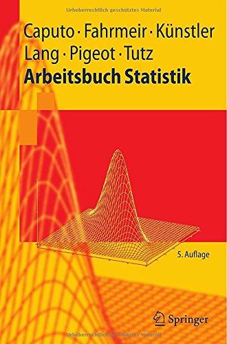 Arbeitsbuch Statistik (Springer-Lehrbuch) (German Edition)