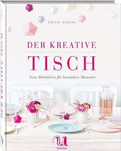 Der-kreative-Tisch-Neue-Dekoideen-und-Rezepte-fr-besondere-Momente