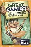 Great Games! 175 Games & Activities for Families, Groups, & Children!