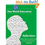 Reflections: 2008-2012 One World Student Ambassador Reflections on Cultural and Global Issues