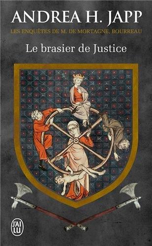 les Enquêtes de M. de Mortagne, bourreau (1) : Le brasier de justice