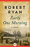 Early One Morning: A Novel