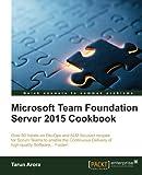 Microsoft Team Foundation Server Cookbook