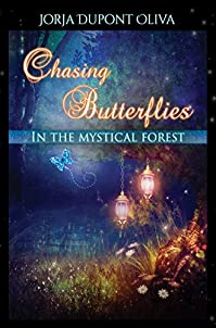 Chasing Butterflies In The Mystical Forest by Jorja DuPont-Oliva ebook deal