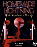 Homemade Lightning:  Creative Experiments in Electricity (0071373233) by R. Ford