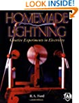 Homemade Lightning:  Creative Experim...