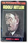 The Psychopathic God: Adolf Hitler