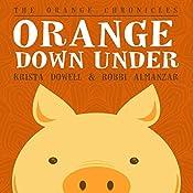Orange Down Under | Krista Dowell, Robbi Almanzar