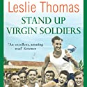 Stand Up Virgin Soldiers: Virgin Soldiers, Book 3 Audiobook by Leslie Thomas Narrated by Peter Wickham
