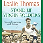 Stand Up Virgin Soldiers: Virgin Soldiers, Book 3 | Leslie Thomas