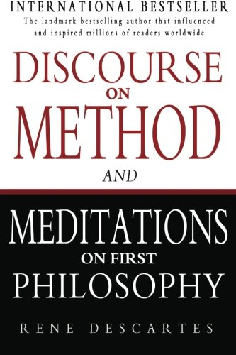 an analysis of descartess meditations on first philosophy and discourse on the method