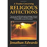 A Treatise Concerning Religious Affections ~ Jonathan Edwards