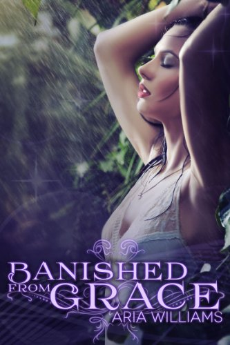 Banished From Grace (Fall From Grace Series Book 1) by Aria Williams
