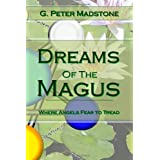 Dreams of the Magus: Where Angels Fear to Treadby G. Peter Madstone