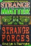 Strange Forces (Strange Matter) (Bk. 1)