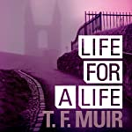 Life for a Life: DI Gilchrist, Book 4 (       UNABRIDGED) by T. F. Muir Narrated by David Monteath