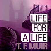 Life for a Life: DI Gilchrist, Book 4 | T. F. Muir