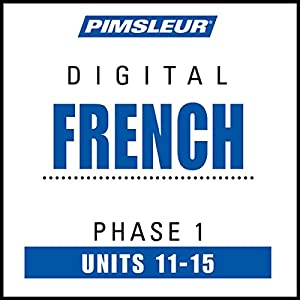 French Level 1 Lessons 11-15: Learn to Speak and Understand French with Pimsleur Language Programs | [ Pimsleur]