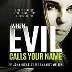 When Evil Calls Your Name: Dr. David Galbraith, Book 2 | John Nicholl