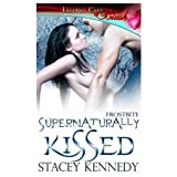 Supernaturally Kissed (Frostbite, Book One) ~ Stacey Kennedy