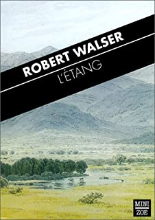 L'étang, Walser, Robert