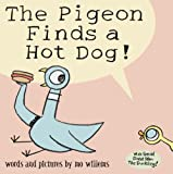 The Pigeon Finds a Hotdog! Mo Willems