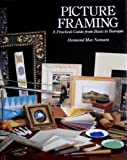 img - for Picture framing: a practical guide from basic to baroque book / textbook / text book