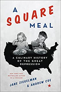 Book Cover: A square meal : a culinary history of the Great Depression