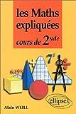 echange, troc Alain Weill - Les maths expliquées: Cours de 2nde