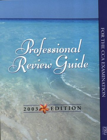 Professional Review Guide for the Cca Examination 2003