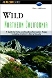 img - for Wild Northern California: A Guide to 41 Roadless Recreation Areas; Including the Entire Sierra Nevada (Wild Series) book / textbook / text book