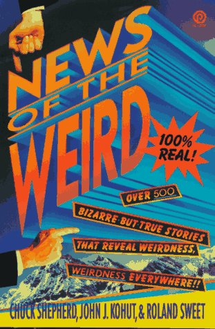 The News of the Weird (Plume) by Chuck Shepherd