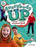 Everybody Up 6 Student Book: Language Level: Beginning to High Intermediate. Interest Level: Grades K-6. Approx. Reading Level: K-4