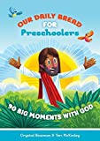 Our Daily Bread for Pre-Schoolers: 90 Big Moments with God