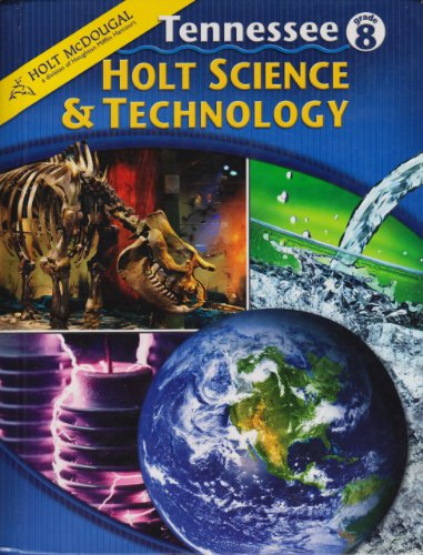 Holt Science and Technology Tennessee: Student Edition Grade 8 2010