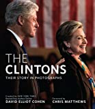 img - for The Clintons: Their Story in Photographs book / textbook / text book
