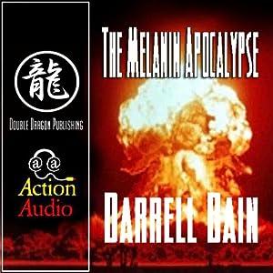 The Melanin Apocalypse | [Darrell Bain]